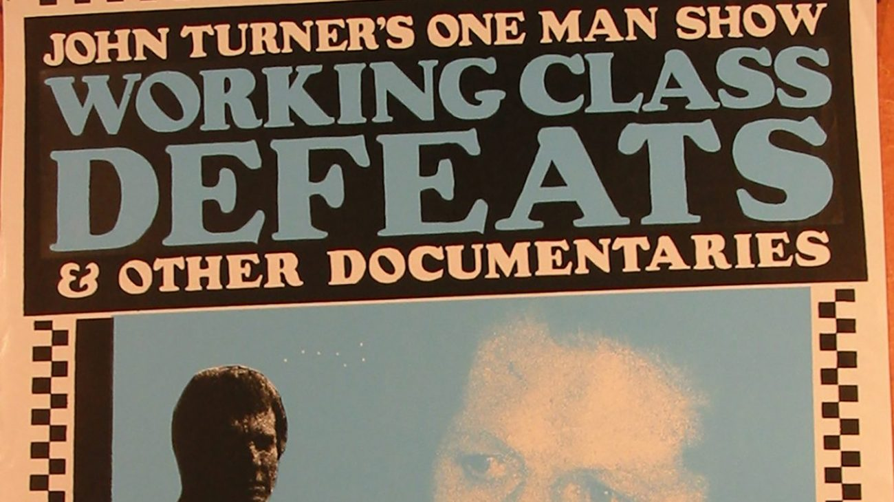 Poster from a one man show 'Working Class Defeats' at he Albany Empire.