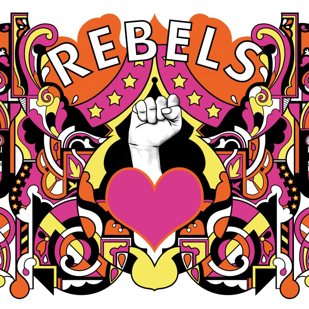 A fist punches up behind a heart with 'REBELS' written above it.