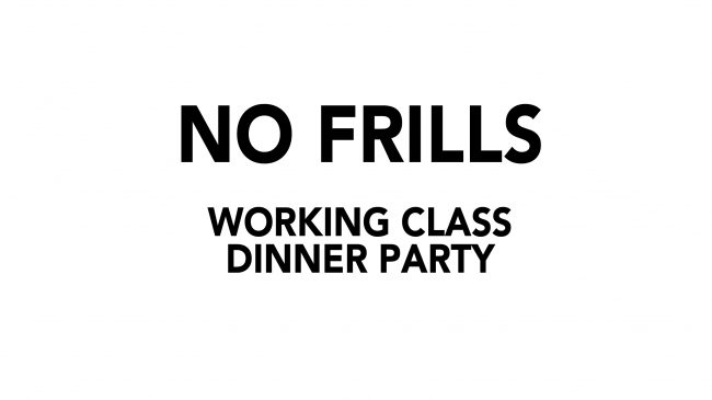 Working Class Dinner Party