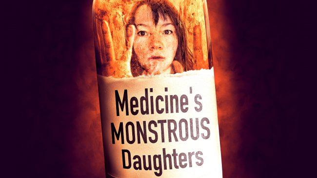 Medicine's Monsterous Daughters
